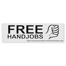 Free Hand Jobs - Revenge Bumper Sticker