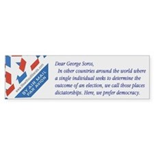 Dear ... George Soros bumper sticker