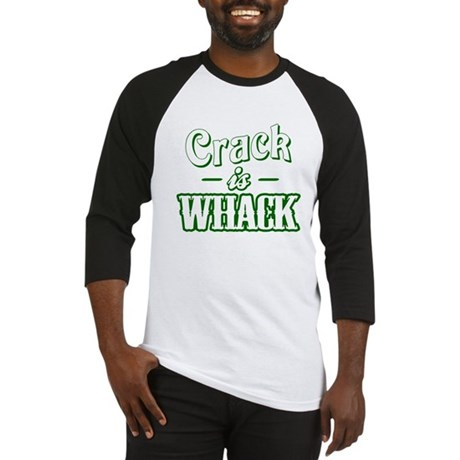 Crack Is Whack Baseball Jersey