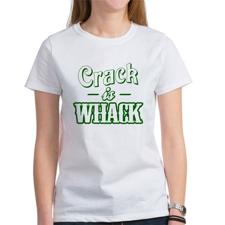 Crack Is Whack Women's T-Shirt