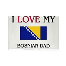I Love My Bosnian Dad Rectangle Magnet (10 pack)
