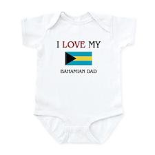 I Love My Bahamian Dad Infant Bodysuit