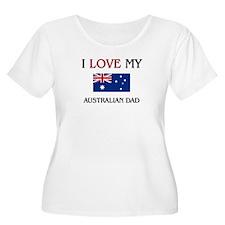 I Love My Australian Dad T-Shirt