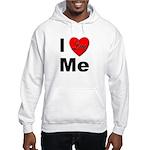 I Love Me (Front) Hooded Sweatshirt