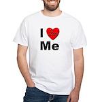 I Love Me (Front) White T-Shirt