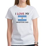 I Love My Argentine Dad Tee