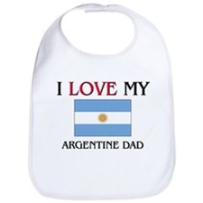 I Love My Argentine Dad Bib