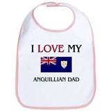 I Love My Anguillian Dad Bib