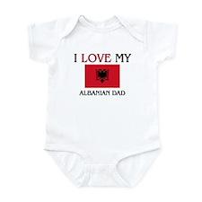 I Love My Albanian Dad Infant Bodysuit
