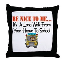 be nice to me bus driver Throw Pillow
