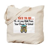 be nice to me bus driver Tote Bag