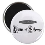 VOW OF SILENCE Magnet