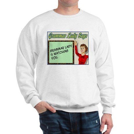Grammar Lady is Watching You Sweatshirt
