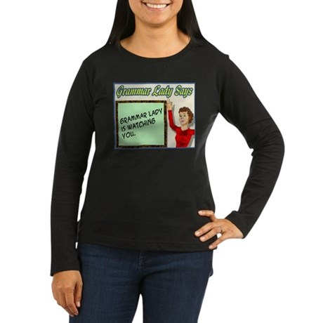 Grammar Lady is Watching You Women's Long Sleeve D
