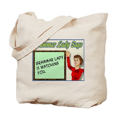 Grammar Lady is Watching You Tote Bag