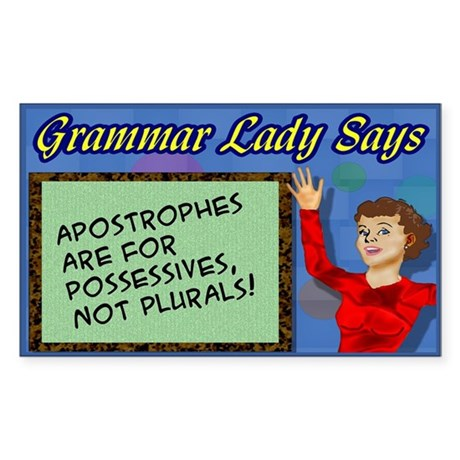 Apostrophes are for Possessives Sticker (Rectangle
