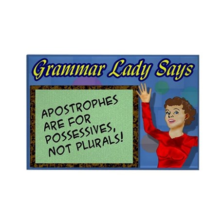 Apostrophes are for Possessives Rectangle Magnet