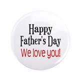 "We Love Dad 3.5"" Button"
