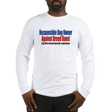 Responsible Dog Owner Long Sleeve T-Shirt
