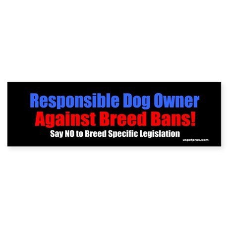 Responsible Dog Owner Bumper Sticker