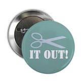 "Cut It Out 2.25"" Button"