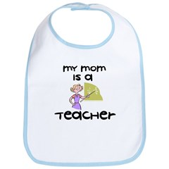 Mom Is A Teacher - Bib