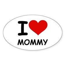I LOVE MOMMY Oval Decal