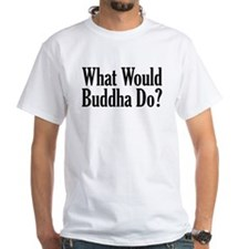 What Would Buddha Do? Shirt