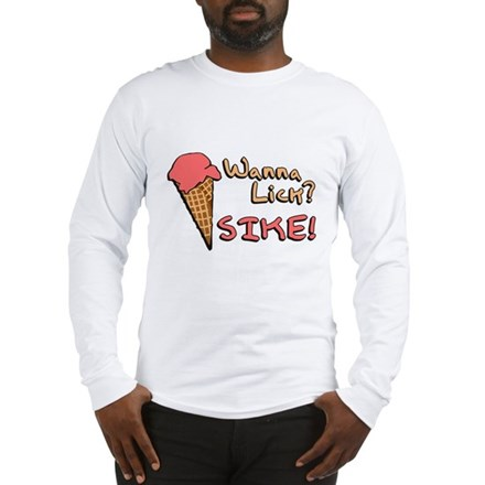 Wanna Lick? Long Sleeve T-Shirt