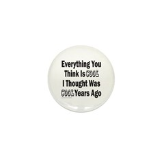 EVERYTHING YOU THINK IS COOL Mini Button (100 pack