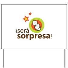 Sera Sorpresa - Surprise Yard Sign