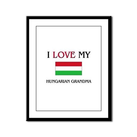 I Love My Hungarian Grandma Framed Panel Print