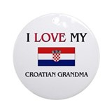 I Love My Croatian Grandma Ornament (Round)