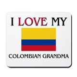 I Love My Colombian Grandma Mousepad