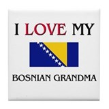 I Love My Bosnian Grandma Tile Coaster