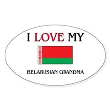 I Love My Belarusian Grandma Oval Decal
