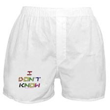 I Dont Know (colour) Boxer Shorts