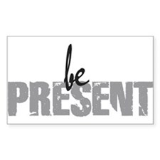 Be Present Rectangle Decal