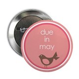 "due in may t-shirt 2.25"" Button"