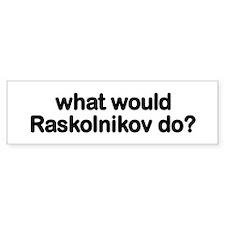 Raskolnikov Bumper Bumper Sticker