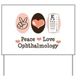 Peace Love Ophthalmology Yard Sign