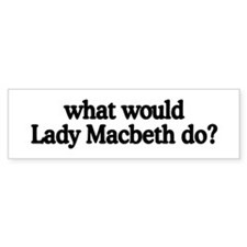 Lady Macbeth Bumper Bumper Sticker