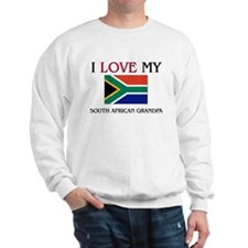 I Love My South African Grandpa Sweatshirt