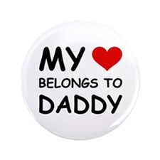 "MY HEART BELONGS TO DADDY 3.5"" Button (100 pack)"