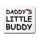 DADDY'S LITTLE BUDDY Mousepad