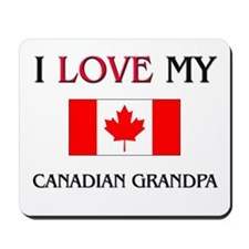 I Love My Canadian Grandpa Mousepad