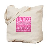I Love Planned Parenthood Tote Bag