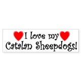 I Love My Catalan Sheepdogs Bumper Bumper Sticker