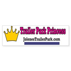 Trailer Park Princess Bumper Sticker