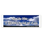 Read the Bible, it will scare the.Bumper Bumper Sticker